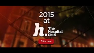 The Hospital Club's Highlights of 2015