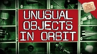 Unusual Objects in Orbit | Digging Deeper