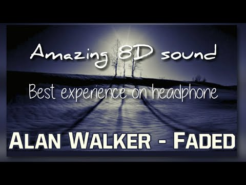 Faded Alan Walker 8D Amazing Sound Experience Video
