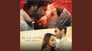 Download lagu Kalank - Title Track