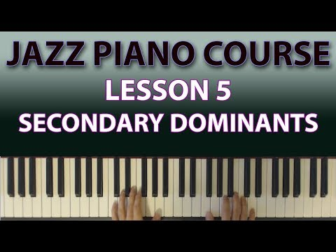 The Jazz Piano Course: Secondary dominants are the best thing since sliced bread! (Lesson 5)