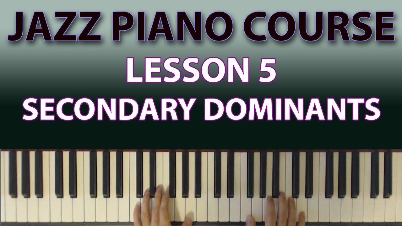 The jazz piano course from beginner to pro lesson 05 secondary the jazz piano course from beginner to pro lesson 05 secondary dominants hexwebz Choice Image