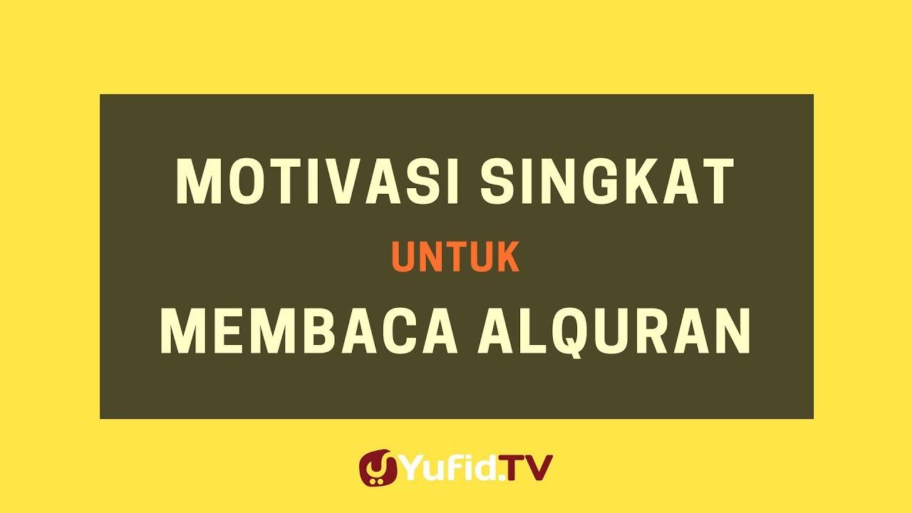 Motivasi Singkat Untuk Membaca Al Quran Poster Dakwah Yufid Tv