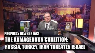 ARMAGEDDON COALITION! Russia Turkey Iran VS Israel Prophecy Newsbreak