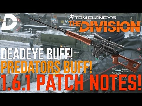 The Division: DEADEYE and PREDATOR BUFF! New UI Setting! 1.6.1 Patch Notes!