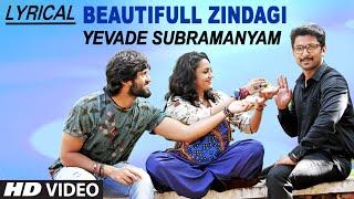 Beautiful Zindagi Lyrical Video Song || Yevade Subramanyam || Nani, Malvika, Vijay Devara Konda