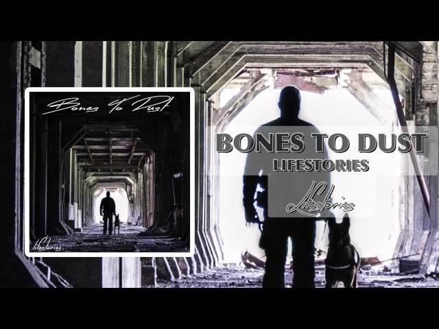 Bones to dust - lifestories (audio)