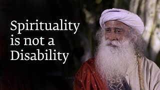 Spirituality is not a Disability