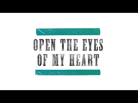 Open The Eyes Of My Heart Lyrics Chords Paul Baloche