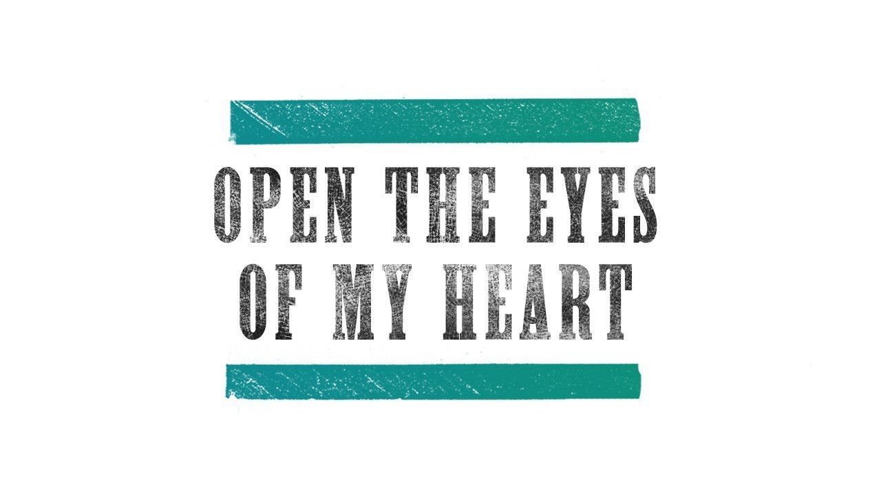 paul-baloche-open-the-eyes-of-my-heart-official-lyric-video-integritymusic