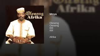 Oleseng - Moya (Official Audio)