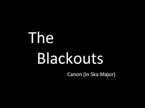 The Blackouts- Canon (in Ska Major)