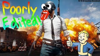 Poorly Edited: PUBG WITH FRIENDS! MONTAGE AND GAMEPLAY!