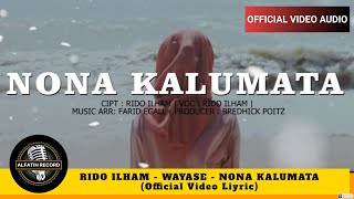 Download Mp3 Rido Ilham  - Wayase - Nona Kalumata   Liyric