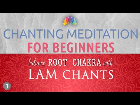 Simple 5 Step Chanting Meditation Technique to Balance Root