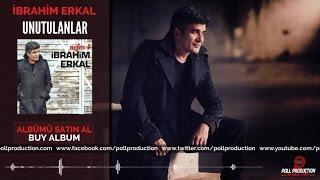 İbrahim Erkal - Unutulanlar