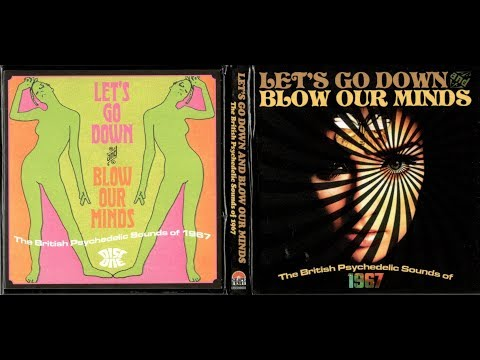 Let's Go Down and Blow Our Minds - The British Psychedelic S