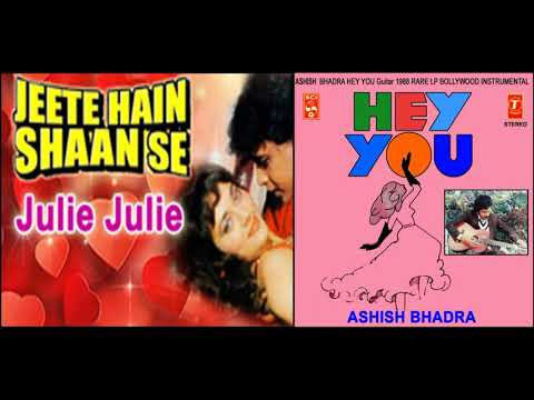 JULIE JULIE - JEETE HAIN SHAAN SE - INSTRUMENTAL BY: ASHISH BHADRA - (HEY YOU) AUDIO LABEL: T-Series