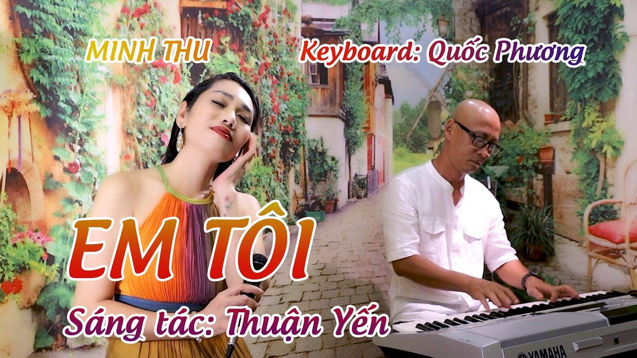 EM TÔI   Minh Thu hát live   Sáng tác: Thuận Yến