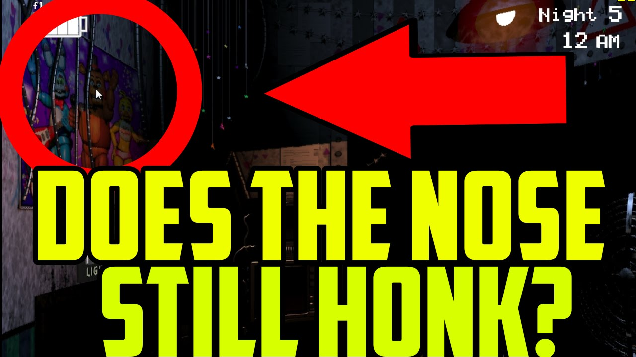 Five nights at freddy s 2 does the nose still honk youtube