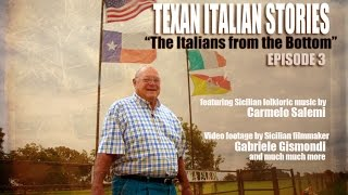 "Texan Italian Stories ""The Italians From The Bottom"""