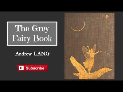 The Grey Fairy Book by Andrew Lang - Audiobook