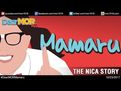 """Dear MOR: """"Mamaru"""" The Nica Story 10-23-17"""