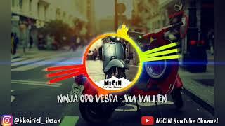 Ninja Opo Vespa - Via vallen