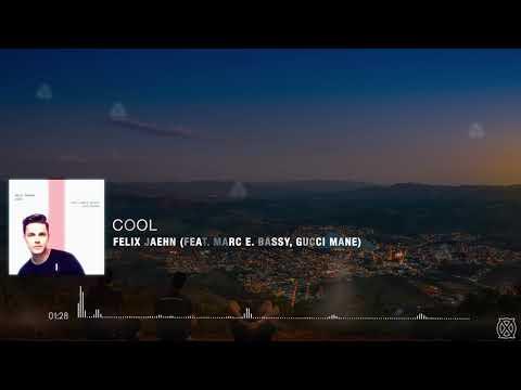 Felix Jaehn | Cool (feat. Marc E. Bassy, Gucci Mane)