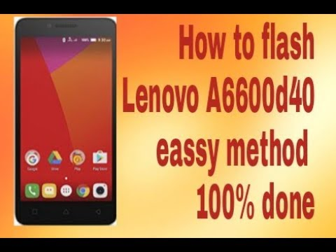 how to flash lenovo a6600d40 done 100%