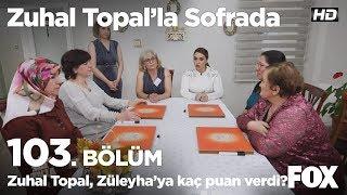 Zuhal Topal, Züleyha'ya kaç puan verdi? Zuhal Topal'la Sofrada 103. Bölüm