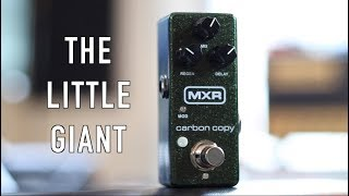 A Mini Pedal You Will Love! The MXR Carbon Copy Mini.