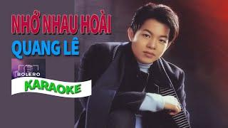 Nhớ Nhau Hoài Karaoke Quang Lê [Beat chuẩn]
