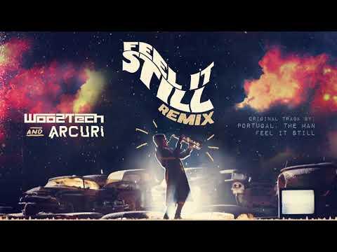 Woo2Tech, Arcuri - Feel It Still (Remix)