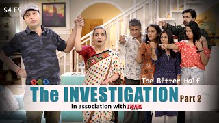 SIT | The Better Half | THE INVESTIGATION-Part 2 | S4E9 | Chhavi Mittal | Karan V Grover