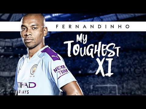 Fernandinho Picks The Best Players He Has Ever Played Against! | My Toughest XI