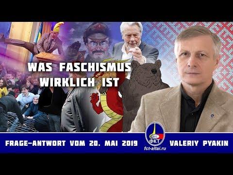 Was Faschismus wirklich ist. (2019.05.20 Valeriy Pyakin)