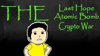 The Last Hope: Atomic Bomb - Crypto War Gameplay ~ The Last Hope: Atomic Bomb - Crypto War Part 1