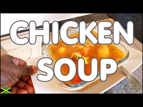 How To Make The World Best Caribbean Chicken Soup (Jamaican Chef) | Recipes By Chef Ricardo