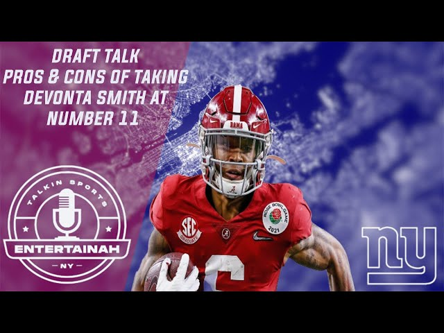 New York Giants | Draft Talk- Pros and Cons of taking Devonta Smith or any WR in the first round