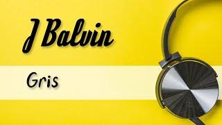 J Balvin - Gris Lyrics