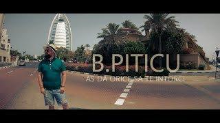 B.Piticu - As da orice sa te intorci ( Oficial VIdeo ) 4K