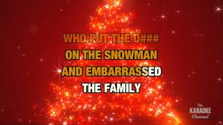 "Who Put The D### On The Snowman? in the Style of ""Rodney Carrington"" with lyrics"