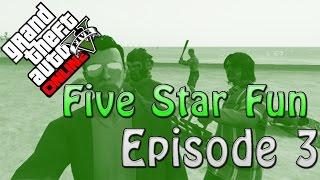 Grand Theft Auto V - Five Star Fun - Episode 3 -