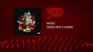 Migos - Deadz (ft. 2 Chainz) | 300 Ent (Official Audio)