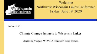 Northwest Wisconsin Lakes Conference 2020 Climate Change Impacts on Wisconsin Lakes