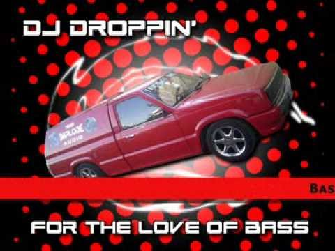 DJ Droppin'  - For the Love of Bass
