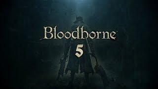 Прохождение Bloodborne - Серия 5: Чудовище Кровоглот и Охотник Хенрик