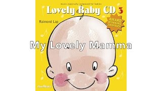 The Best Baby Music: 'My Lovely Mamma' by Raimond Lap