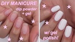 DIY manicure w/ dip powder and gel polish!